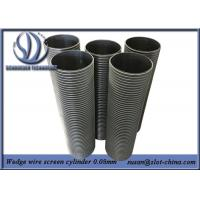 Wholesale Wedge Wire Screen Cylinders 0.08mm Filtering Gap Flow Inside Out from china suppliers
